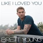 Brett Young  'Like I Loved You'