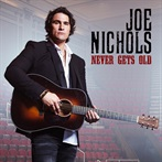 Joe Nichols 'Never Gets Old'