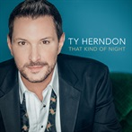 Ty Herndon 'That Kind Of Night'