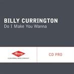 Billy Currington  'Do I Make You Wanna'