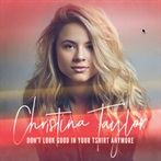 Christina Taylor 'You Don't Look Good In My T-shirt Anymore'