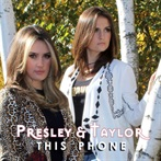 Presley & Taylor  'This Phone'