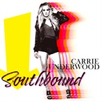 Carrie Underwood 'Southbound'